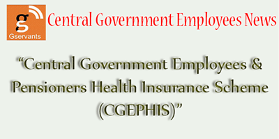 Central Government Employees & Pensioners Health Insurance Scheme (CGEPHIS)