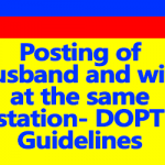 Posting of husband and wife at the same station- DOPT Guidelines
