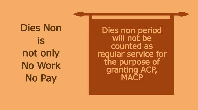 Dies non period will not be counted as regular service for the purpose of granting ACP, MACP