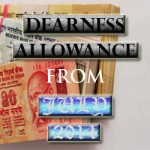 The Dearness Allowance from July 2014 will be 107%