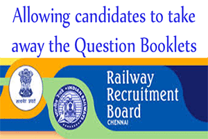 RRB to  Allow candidates to take away the Question Booklets after written examination