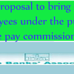 No-proposal-to-bring-bank-employees-under-the-purview-of-the-pay-commission--IBA
