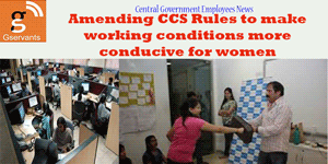 Amending-CCS-Rules-to-make-working-conditions-more-conducive-for-women