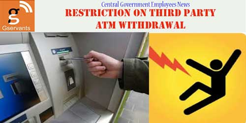 Restriction on third party ATM withdrawal