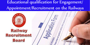 educational-qualification-for-appointment-on-the-railways