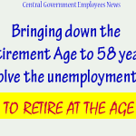 Bringing down the Retirement Age to 58 years will not solve the unemployment problem