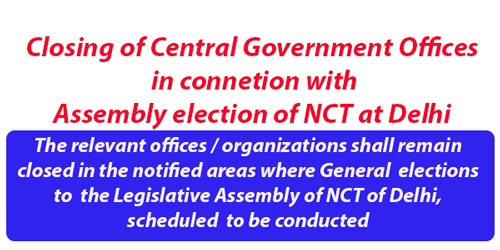 Closing of Central Government Offices in connection with general election