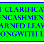 DOPT Clarification on Encashment of earned leave alongwith LTC