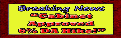 Union Cabinet Approved 6% DA Hike
