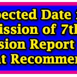 Expected Date for Submission of 7th Pay Commission Report and its important recommendations