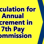 Calculation for Annual Increment in 7th Pay Commission