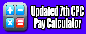 updated 7th CPC pay Calculator