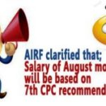 Salary of August month will be based on 7th CPC recommendations – AIRF