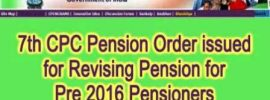 Revision of 9.5 lakhs Pre-2016 pension cases and 16000 post-2016 cases are in Process