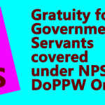 Gratuity for Government Servants covered under NPS - DoPPW Order