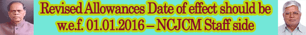 Revised Allowances Date of effect should be w.e.f. 01.01.2016