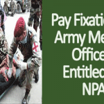 Pay Fixation for Army Medical Officers Entitled for NPA