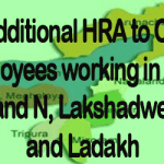 Additional HRA to CG Employees working in NER, A and N, Lakshadweep and Ladakh