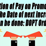 Fixation of Pay on Promotion from the Date of next increment can be done: DOPT Order