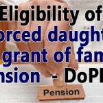 Eligibility of Divorced Daughters for grant of family pension  - DoPPW Order 2017