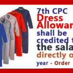 7th CPC Dress Allowance shall be credited to the salary directly once a year