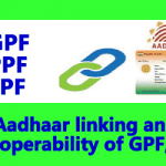Aadhaar linking of GPF, PPF and EPF
