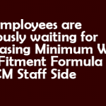 CG Employees are anxiously waiting for increasing Minimum Wage and Fitment Formula