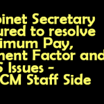 Cabinet Secretary Assured to resolve Minimum Pay, Fitment Factor and NPS Issues