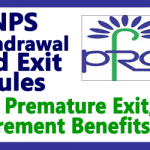 NPS Withdrawal and Exit Rules – Premature Exit, Retirement Benefits FAQ