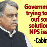 Government is trying to find out some solution to NPS issues