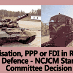 Privatisation, PPP or FDI in Railways and Defence – NCJCM Standing Committee Decision