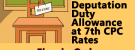 Grant of Deputation Duty Allowance at 7th CPC Rates – Finmin Order
