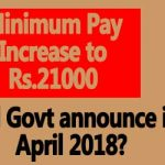 Minimum pay Increase to Rs.21000 in April 2018