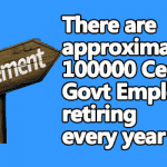 100000 Central Govt Employees retiring every year