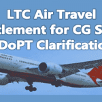 LTC Air Travel Entitlement for CG Staffs - DoPT Clarification
