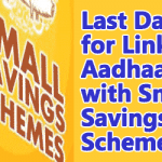 Last Date for Linking Aadhaar with Small Savings Schemes