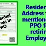 Residential Address to be mentioned in PPO for retiring Employees