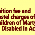 Tuition fee and hostel charges of Children of Martyrs or Disabled in Action