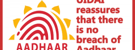 UIDAI reassures that there is no breach of Aadhaar biometric database