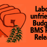 Labour unfriendly Budget - BMS Press Release