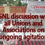 BSNL discussion with all Unions and Associations on ongoing agitation - SNEA Updates