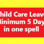 Child Care Leave Minimum Days in one spell