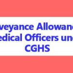 Conveyance Allowance to Medical Officers under CGHS for Domiciliary visits