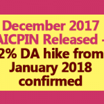 December 2017 AICPIN Released - 2% DA hike from January 2018 confirmed
