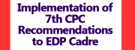 Implementation of 7th CPC Recommendations to EDP Cadre