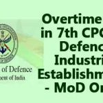 Overtime Pay in 7th CPC for Defence Industrial Establishments – MoD Order