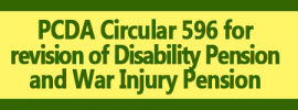 PCDA Circular 596 for revision of Disability Pension and War Injury Pension