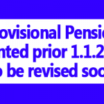 Provisional Pension granted prior 1.1.2016 to be revised soon