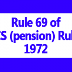 Rule 69 of CCS pension Rules 1972