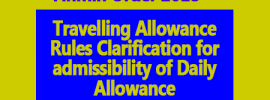 Travelling Allowance Rules Clarification for admissibility of Daily Allowance
